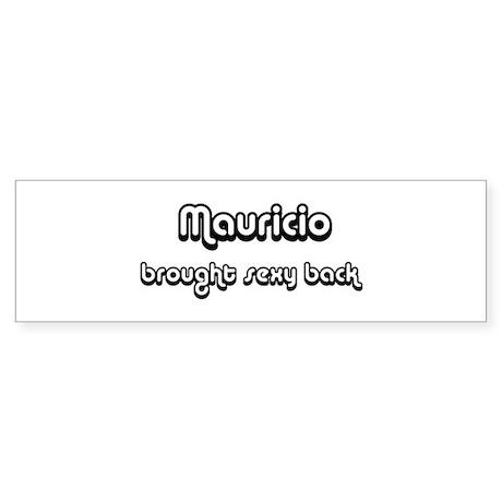 Sexy: Mauricio Bumper Sticker