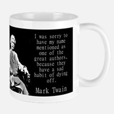 I Was Sorry To Have My Name Mentioned - Twain Mugs