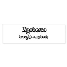 Sexy: Rigoberto Bumper Car Sticker