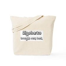 Sexy: Rigoberto Tote Bag