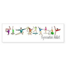Gymnastics Addict Bumper Bumper Sticker