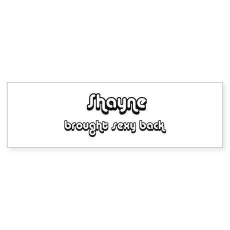 Sexy: Shayne Bumper Sticker