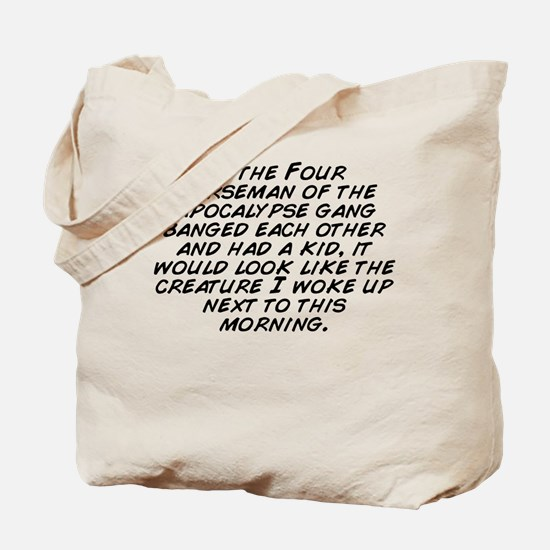 Funny He would look like Tote Bag