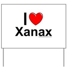Xanax Yard Sign