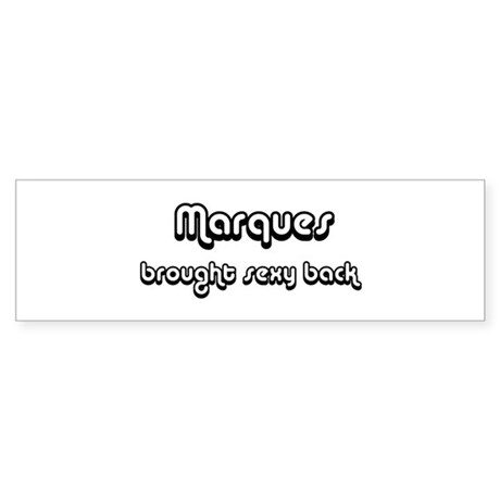 Sexy: Marques Bumper Sticker