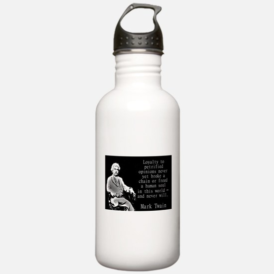 Loyalty To Petrified Opinions - Twain Water Bottle