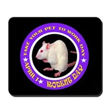 TAKE YOUR RODENT TO WORK DAY Mousepad
