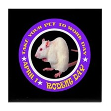 TAKE YOUR RODENT TO WORK DAY Tile Coaster