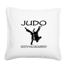 Judo keeps you grounded Square Canvas Pillow