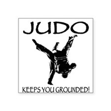 Judo keeps you grounded Sticker