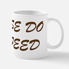 Please Do Not Feed Mug
