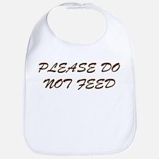 Please Do Not Feed Bib