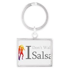 I Dont Walk I Salsa Landscape Keychain