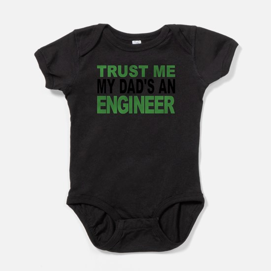 Trust Me My Dads An Engineer Body Suit