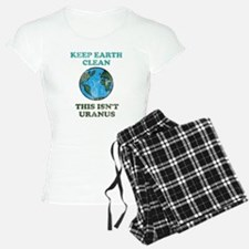 Keep earth clean isn't uranus Pajamas