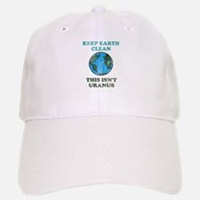 Keep earth clean isn't uranus Baseball Baseball Cap