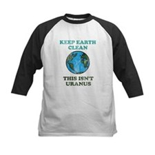 Keep earth clean isn't uranus Tee