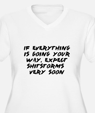 If everything is going your way T-Shirt
