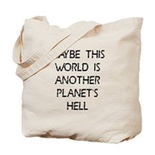 This world another hell Tote Bag