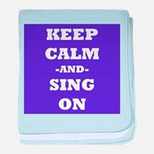 Keep Calm and Sing On baby blanket