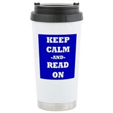 Keep Calm and Read On Travel Mug