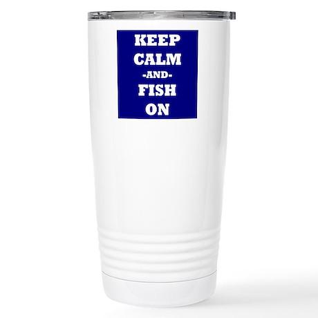 Keep Calm and Fish On Travel Mug