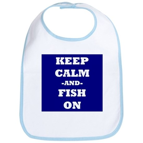 Keep Calm and Fish On Bib