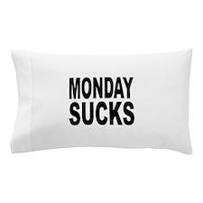 Monday Sucks Pillow Case