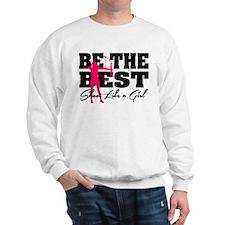 Be The Best... Shoot Like a Girl Sweatshirt