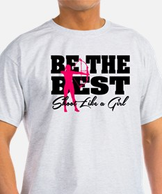 Be The Best... Shoot Like a Girl T-Shirt