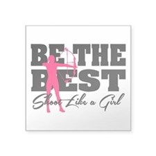 "Be The Best... Shoot Like Square Sticker 3"" x 3"""