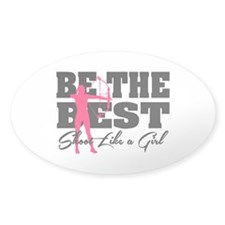 Be The Best... Shoot Like a Girl Bumper Stickers