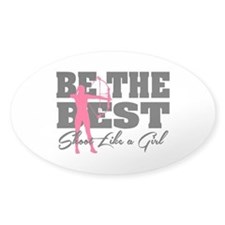 Be The Best... Shoot Like a Girl Decal