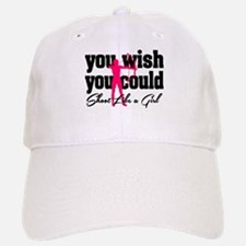 You Wish You Could Shoot Like a Girl Baseball Baseball Cap