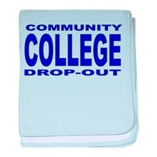 Community College Dropout baby blanket