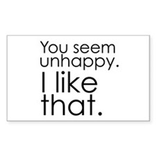 You seem unhappy. I like that. Decal