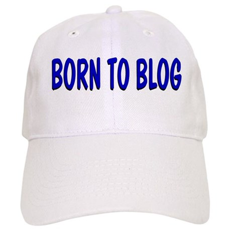 Born to Blog Cap