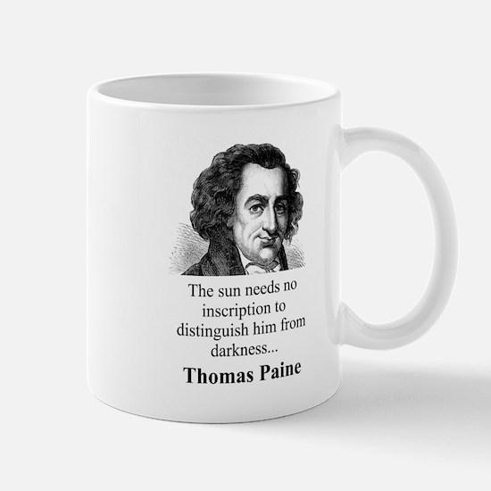 The Sun Needs No Inscription - Thomas Paine Mug