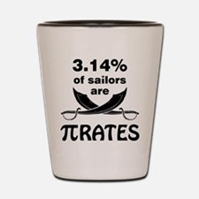 Sailors are pirates Shot Glass