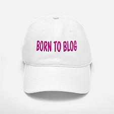 Born to Blog Baseball Baseball Cap