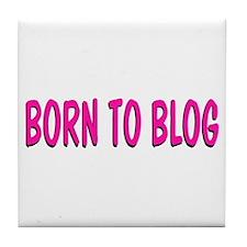 Born to Blog Tile Coaster