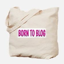 Born to Blog Tote Bag