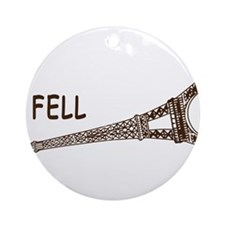 I fell Ornament (Round)