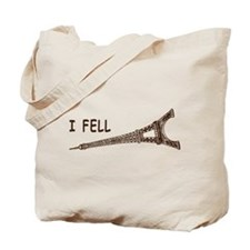 I fell Tote Bag