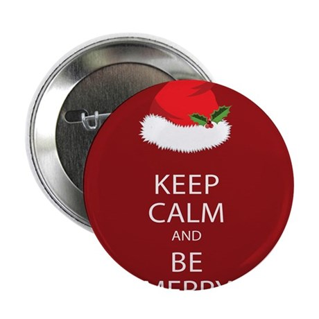 """Keep Calm and Be Merry 2.25"""" Button"""