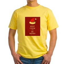 Keep Calm and Be Merry T-Shirt