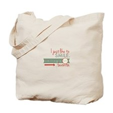 I just like to smile. Smiling's my favorite. Tote