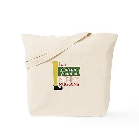 I'm a Cotton-Headed Ninnymuggins Tote Bag
