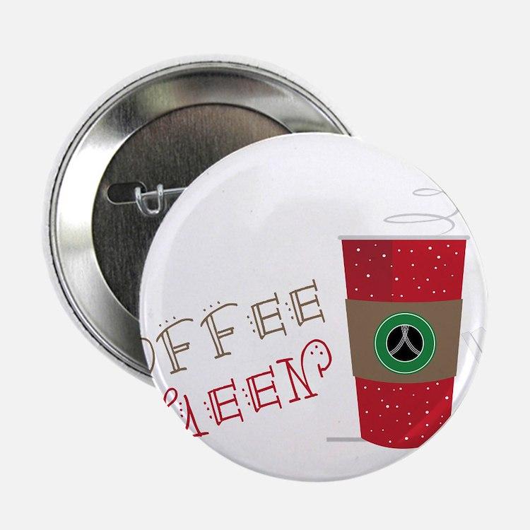 "Coffee Queen 2.25"" Button"