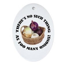 Too Many Onions Oval Ornament